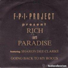 Discos de vinilo: FPI PROJECT FEATURING SHARON DEE CLARKE - RICH IN PARADISE- SINGLE PROMO, BLANCO Y NEGRO 1990. Lote 139113294