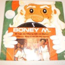 Discos de vinilo: SINGLE BONEY M EL HIJO DE MARÍA. OH MI SEÑOR. ARIOLA 1978 SPAIN (PROBADO Y BIEN). Lote 139120266