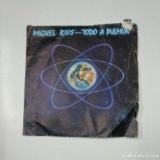 Discos de vinilo: MIGUEL RIOS. TODO A PULMON / LA REINA DEL KEROSENO. SINGLE. TDKDS11. Lote 139128422
