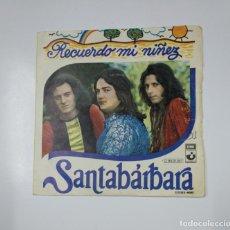 Discos de vinilo: SANTABARBARA. RECUERDO DE MI NIÑEZ. SINGLE. TDKDS11. Lote 139128462