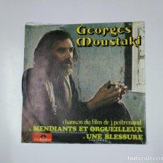 Discos de vinilo: GEORGES MOUSTAKI. - MENDIANTS ET ORGUEILLEUX / UNE BLESSURE. CHNASON DU FILM J. POITRENAUD TDKDS11. Lote 139128774
