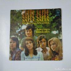 Discos de vinilo: LOS CINCO MUSICALES. - SALTA, SALTA PEQUEÑA LANGOSTA / POR UN RECUERDO DE TI. TDKDS11. Lote 139128922