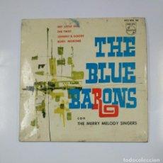 Discos de vinilo: THE BLUE BARONS. - HEY LITTLE GIRL / THE TWIST / JOHNNY B. GOODE / BONY MORONIE -. TDKDS11. Lote 139129242
