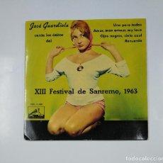 Discos de vinilo: JOSE GUARDIOLA (CANTA LOS ÉXITOS DEL XIII FESTIVAL DE SANREMO 1963).- UNO PARA TODAS + AMOR. TDKDS11. Lote 139129386