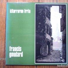 Discos de vinilo: FRANCIS GOUDARD - KITARRAREN IRRIA . Lote 139181374