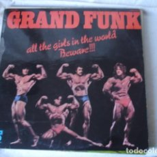 Discos de vinilo: GRAND FUNK ALL THE GIRLS IN THE WORLD BEWARE !!! . Lote 139182914