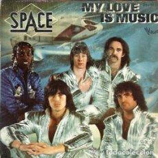 Discos de vinilo: SINGLE DE SPACE MY LOVE IS MUSIC 1979 VINILO. Lote 139224830