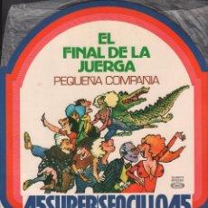 Discos de vinilo: EL FINAL DE LA JUERGA,, PEQUEÑA COMPAÑIA.. LP MAXISINGLE MOVIE PLAY DE 1978 RF-6681. Lote 139258058