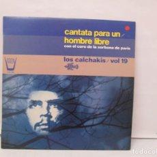 Discos de vinilo: CANTATA PARA UN HOMBRE LIBRE CON EL CORO DE LA SORBONA DE PARIS. LOS CALCHAKIS. LP VINILO. Lote 139297490