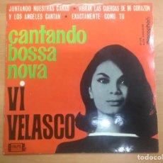 Discos de vinilo: EP VI VELASCO EDITADO EN ESPAÑA CANTANDO BOSSA NOVA EDITADO POR DISCOPHON . Lote 139310002