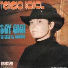 Discos de vinilo: TERESA RABAL - SOY GIGI / TU ERES EL HOMBRE - SINGLE RCA DE 1973 RF-3644. Lote 210778169