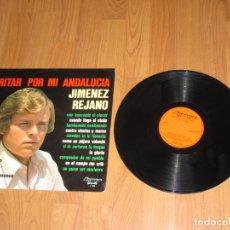 Discos de vinilo: JIMENEZ REJANO - GRITAR POR MI ANDALUCIA - SPAIN - OLYMPO - IBL -. Lote 139388146