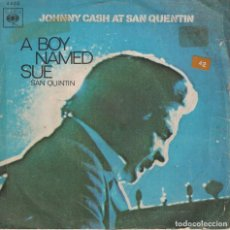 Discos de vinilo: JOHNNY CASH - A BOY NAMED SUE / SAN QUINTIN (SINGLE ESPAÑOL, CBS 1970). Lote 139398574