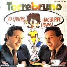 Vinyl records - Torrebruno - Yo quiero hacer pipi papa - Single promo 1979 - 139399394