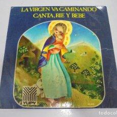 Discos de vinilo: SINGLE. VILLANCICOS. LA VIRGEN VA CAMINANDO / CANTA, RIE Y BEBE. 1972. YUPY. Lote 139492766