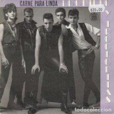 Discos de vinilo: LOQUILLO Y TROGLODITAS - CARNE PARA LINDA - SINGLE VINILO MOVIDA MADRILEÑA. Lote 139517014