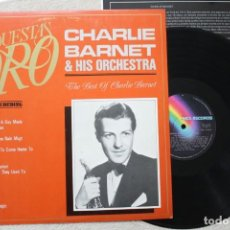 Discos de vinilo: CHARLIE BARNET AND HIS ORCHESTRA THE BEST OF CHARLIE BARNET LP VINYL MADE IN SPAIN 1982. Lote 139552810