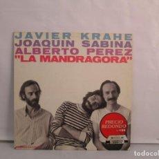 Disques de vinyle: JAVIER KRAHE. JOAQUIN SABINA. ALBERTO PEREZ. LA MANDRAGORA. LP VINILO. CBS RECORDS. 1981. Lote 139553750