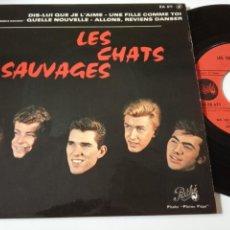 Discos de vinilo: LES CHATS SAUVAGES- DIS LUI QUE JE L´AIME - FRENCH EP 1963 + LENGÜETA- EXC. ESTADO.. Lote 139600826