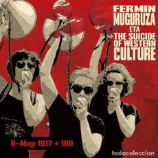 Discos de vinilo: LP FERMIN MUGURUZA ETA THE SUICIDE OF WESTERN CULTURE - B-MAP 1917 + 100 . Lote 139601810