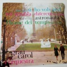 Discos de vinilo: GRAU CAROL SI HO VOLS AIXI - SPAIN EP 1962- EXC. ESTADO.. Lote 139612002