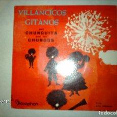 Discos de vinilo: VILLANCICOS GITANOS - CHUNGUITA CON LOS CHUNGOS - VILLANCICO DE JEREZ + PASTORES VENID + 2. Lote 139629306