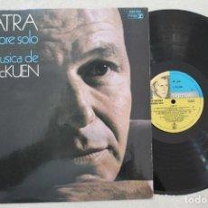 Discos de vinilo: FRANK SINATRA UN HOMBRE SOLO LP VINYL MADE IN SPAIN 1981. Lote 139659778