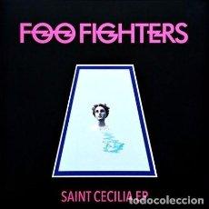 Dischi in vinile: EP FOO FIGHTERS - SAINT CECILIA / VINILO / ED. OFICIAL 2016 / NUEVO. Lote 139661714