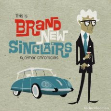 Discos de vinilo: LP BRAND NEW SINCLAIRS THIS IS BRAND NEW SINCLAIRS AND OTHER CHRONICLES VINILO GARAGE MOD. Lote 139662814