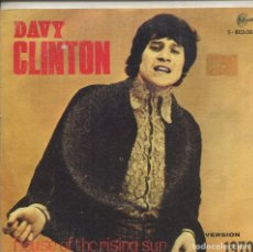 Discos de vinilo: DAVY CLINTON / HOUSE OF THE RISING SUN '70 / ON A ROOFTOP IN MEMPHIS (SINGLE PRESIDENT 1970). Lote 139691142