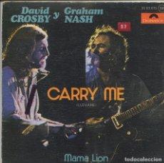 Disques de vinyle: DAVID CROSBY Y GRAHAM NASH / LLEVAME / MAMA LION (SINGLE 1975). Lote 139691238