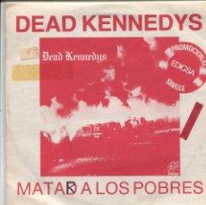 Discos de vinilo: DEAD KENNEDYS / MATAD A LOS POBRES / VIVAS LAS VEGAS (SINGLE PROMO ESPAÑOL 1981) . Lote 139691746