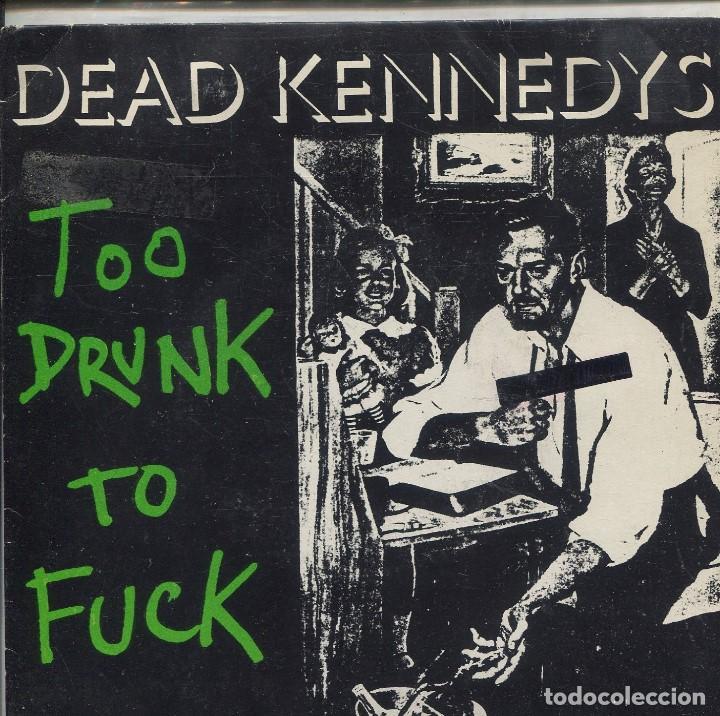 DEAD KENNEDYS / TOO DRUNK TO FUCK / THE PREY (SINGLE ESPAÑOL 1981) CON LETRAS (Música - Discos - Singles Vinilo - Punk - Hard Core)