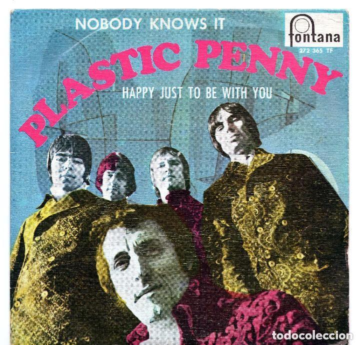 PLASTIC PENNY ?– NOBODY KNOWS IT / HAPPY JUST TO BE WITH YOU ROCK PSICODELICO, NUEVO ED.ESPAÑA (Música - Discos - Singles Vinilo - Pop - Rock Extranjero de los 50 y 60)