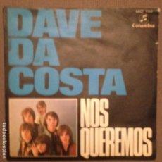 Discos de vinilo: DAVE DA COSTA :NOS QUEREMOS , EL BAILE DE LA GITANA . ED. ESPAÑA COLUMBIA 1970. Lote 139706470