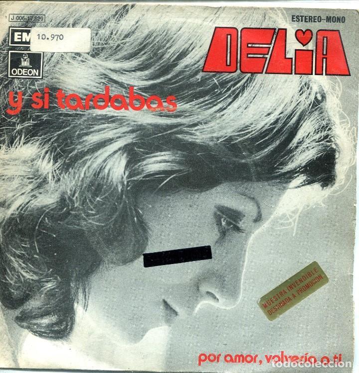 DELIA (EN ESPAÑOL) / Y SI TARDABAS / POR AMOR, VOLVERIA A TI (SINGLE PROMO 1972) (Música - Discos - Singles Vinilo - Canción Francesa e Italiana)