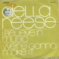 Discos de vinilo: DELLA REESE / I BELIEVE IN MUSIC /WE'RE GONNA MAKE IT I(SINGLE PROMO 1971). Lote 139710646