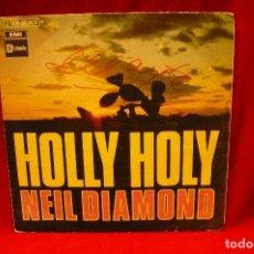 Discos de vinilo: NEIL DIAMOND -- HOLLY HOLY / HURTIN YOU DON'T COME EASY, STATESIDE, 1969.. Lote 139757358