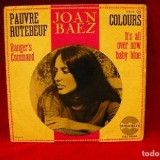 Discos de vinilo: JOAN BAEZ -- PAUVRE RUTEBEUF / RANGER'S COMMAND / COLOURS / IT'S ALL OVER NOW BABY BLUE, AMADEO,1965. Lote 139759586