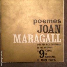 Discos de vinilo: JOAN MARAGALL POEMES : PAU GARSABALL - PORTADA ABIERTA POESIA EDIGSA 1962. Lote 139708854