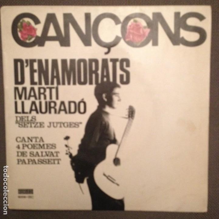 MARTI LLAURADO. SETZE JUTGES: CANÇONS D'ENAMORATS, J.S.PAPASSEIT,FRANCESC BURRULL CONCENTRIC 1965 (Música - Discos de Vinilo - EPs - Solistas Españoles de los 50 y 60)