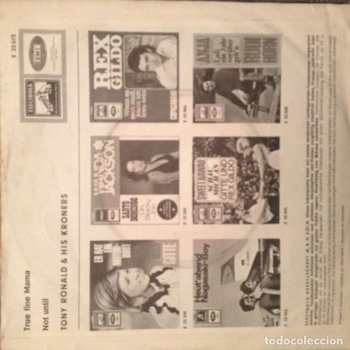 Discos de vinilo: TONY RONALD AND HIS KRONERS True fine mama/Not until Electrola SG RARISIMO - Foto 2 - 139810862