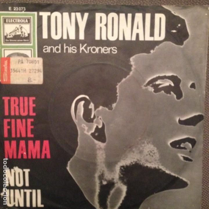 TONY RONALD AND HIS KRONERS TRUE FINE MAMA/NOT UNTIL ELECTROLA SG RARISIMO (Música - Discos - Singles Vinilo - Pop - Rock Internacional de los 50 y 60)