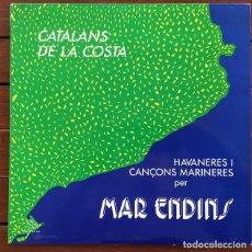 Discos de vinilo: MAR ENDINS - CATALANS DE LA COSTA . LP . 1987 FOC NOU. Lote 139830074