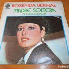 Discos de vinilo: ROSENDA BERNAL - MADRE SOLTERA/ NO VALES LA PENA - . Lote 139856606