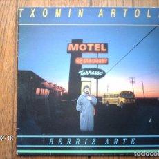 Discos de vinilo: TXOMIN ARTOLA ( HAIZEA ) - BERRIZ ARTE . Lote 139904254