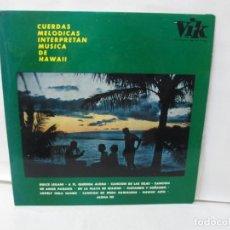 Discos de vinilo: CUERDAS MELODICAS INTERPRETAN MUSICA DE HAWAII. LP VINILO. VIK 1963. VER FOTOGRAFIAS ADJUNTAS. Lote 139937950