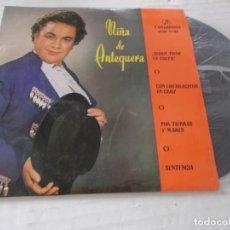 Discos de vinilo: NIÑA DE ANTEQUERA. ¿ QUIEN TIENE LA CULPA. ? CON LOS BRACITOS EN CRUZ,POR TIERRAS Y MARES, SENTENCIA. Lote 139947002