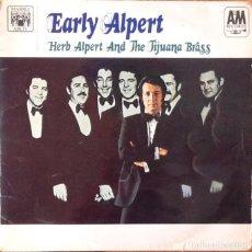 Discos de vinilo: HERB ALPERT & THE TIJUANA BRASS : EARLY ALPERT [UK 1968] LP/RE. Lote 139974550