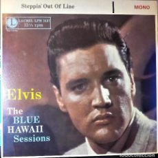 Discos de vinilo: ELVIS PRESLEY - STEPPIN OUT OF LINE - LP - THE BLUE HAWAII SESSIONS. Lote 140015830